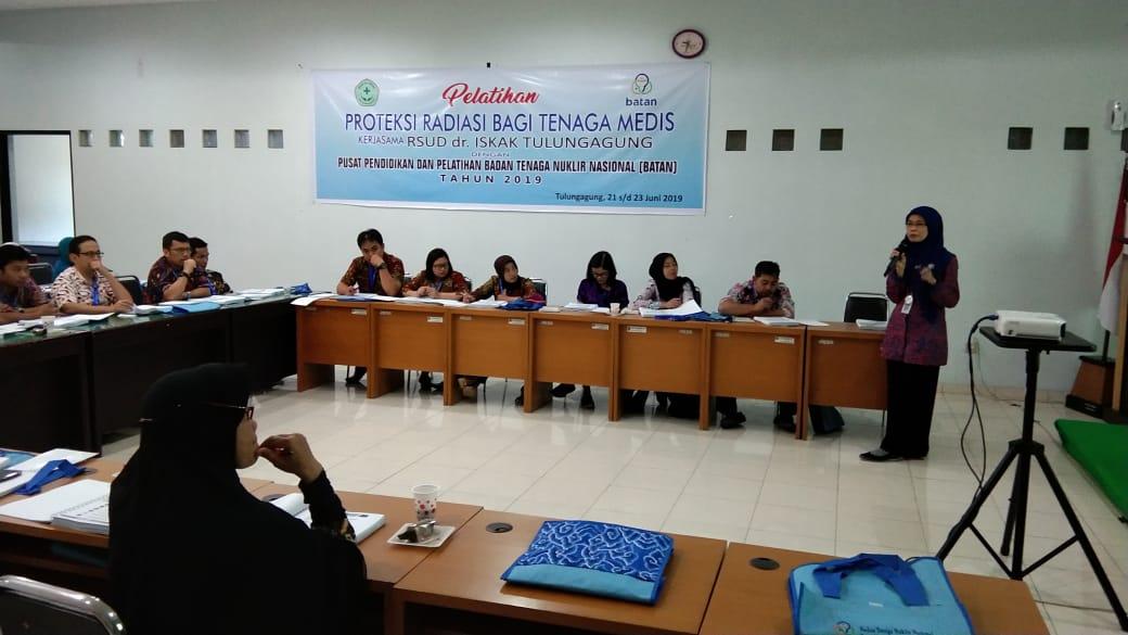 Proteksi Radiasi Bagi Tenaga Medis kerjasama RSUD dr. Iskak Tulungagung Dengan Pusat Pendidikan dan Pelatihan Tenaga Nuklir Nasional (BATAN) Tahun 2019