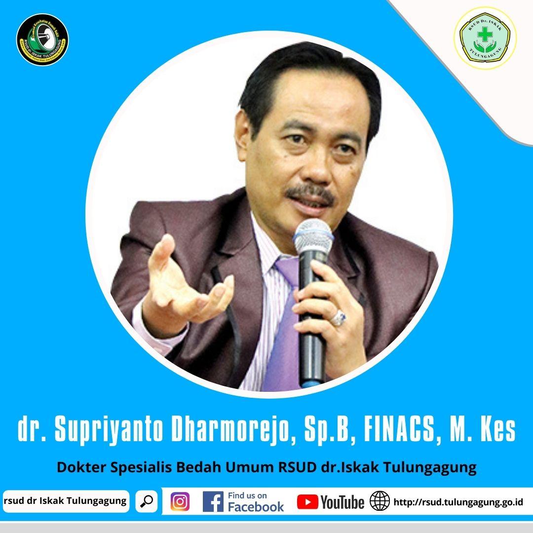 dr. Supriyanto Dharmorejo, Sp.B, FINACS, M. Kes