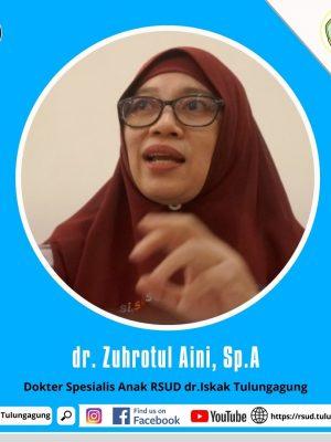 dr. ZUHROTUL AINI, Sp.A